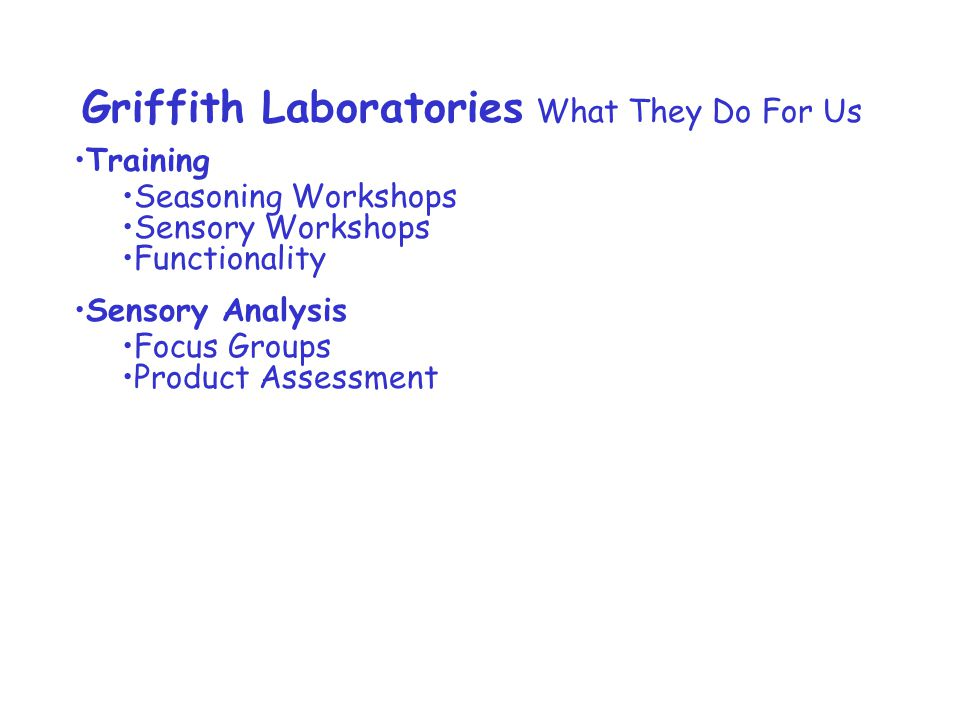 Griffith Laboratories What They Do For Us Training Seasoning Workshops Sensory Workshops Functionality Sensory Analysis Focus Groups Product Assessment
