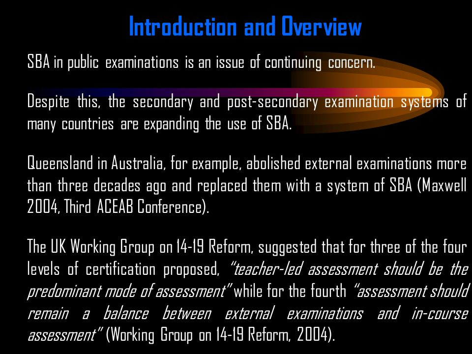 Introduction and Overview SBA in public examinations is an issue of continuing concern.