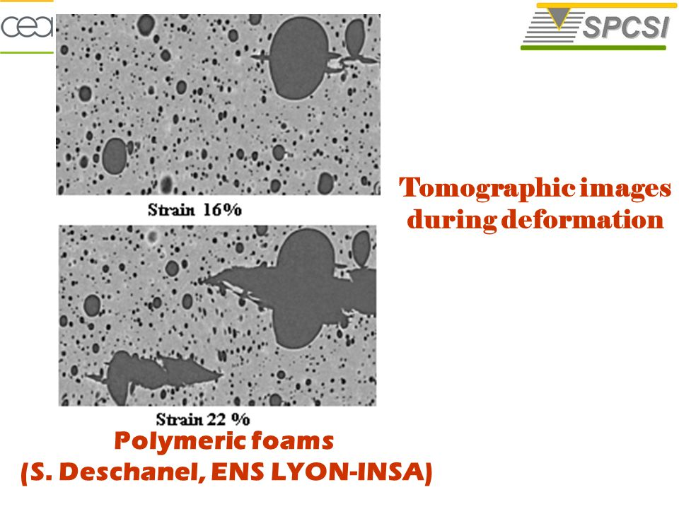Polymeric foams (S. Deschanel, ENS LYON-INSA) Tomographic images during deformation