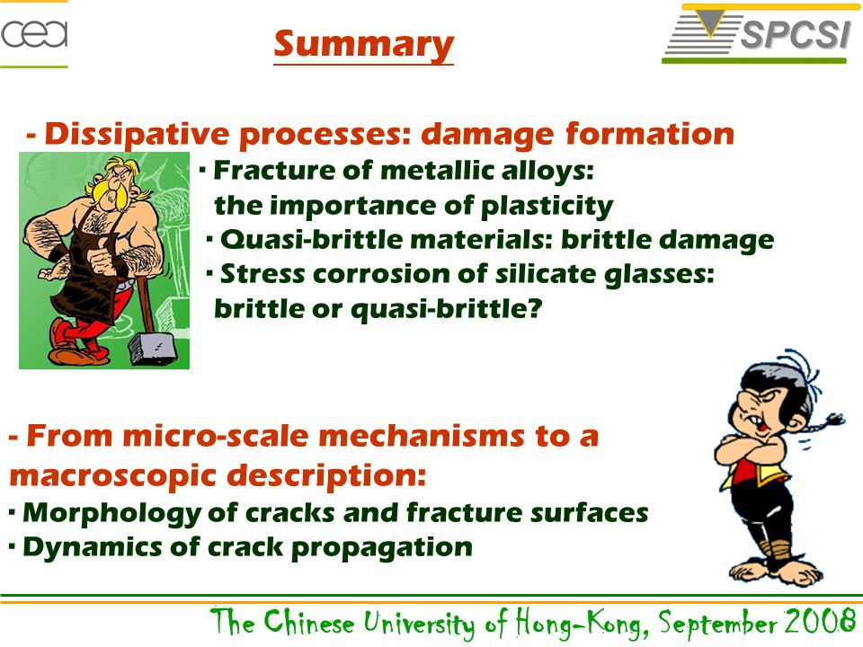 Summary - Dissipative processes: damage formation ∙ Fracture of metallic alloys: the importance of plasticity ∙ Quasi-brittle materials: brittle damage ∙ Stress corrosion of silicate glasses: brittle or quasi-brittle.