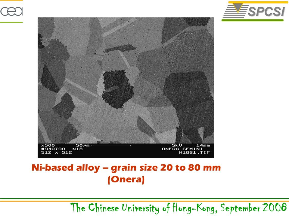 Ni-based alloy – grain size 20 to 80 mm (Onera) The Chinese University of Hong-Kong, September 2008