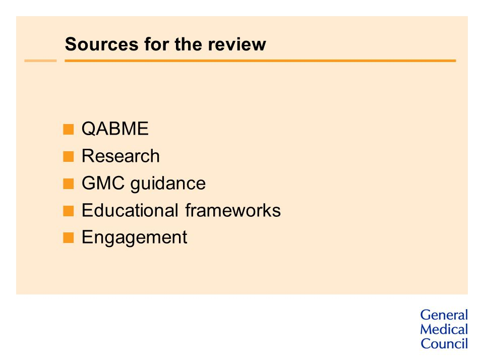 Sources for the review  QABME  Research  GMC guidance  Educational frameworks  Engagement