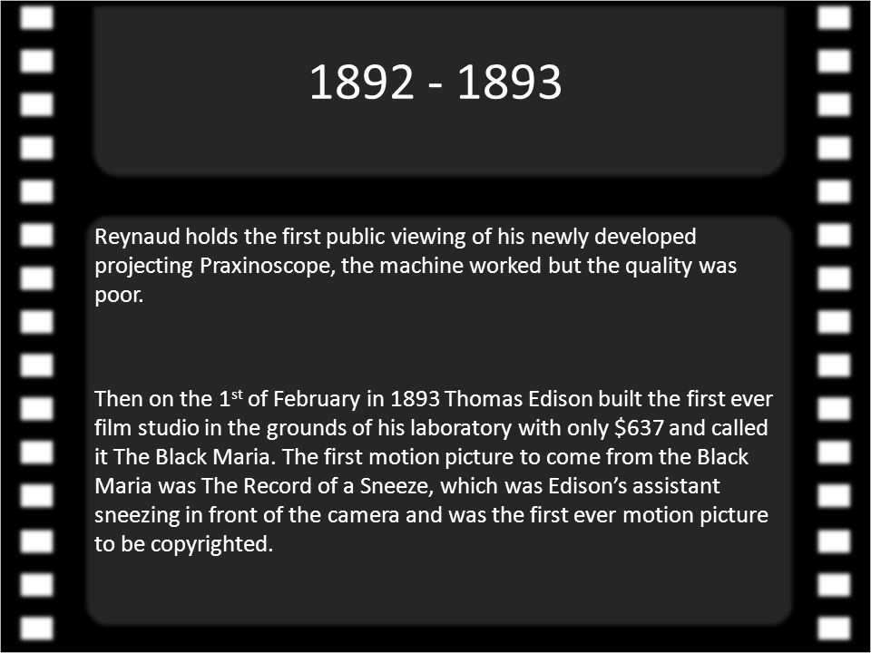 1889 - 1891 Thomas Edison visits Etienne Jules Marey to see his camera and it's film and then acquires some Eastman Kodak film and starts work on a new machine that would later be developed into the Kinetograph in 1891.