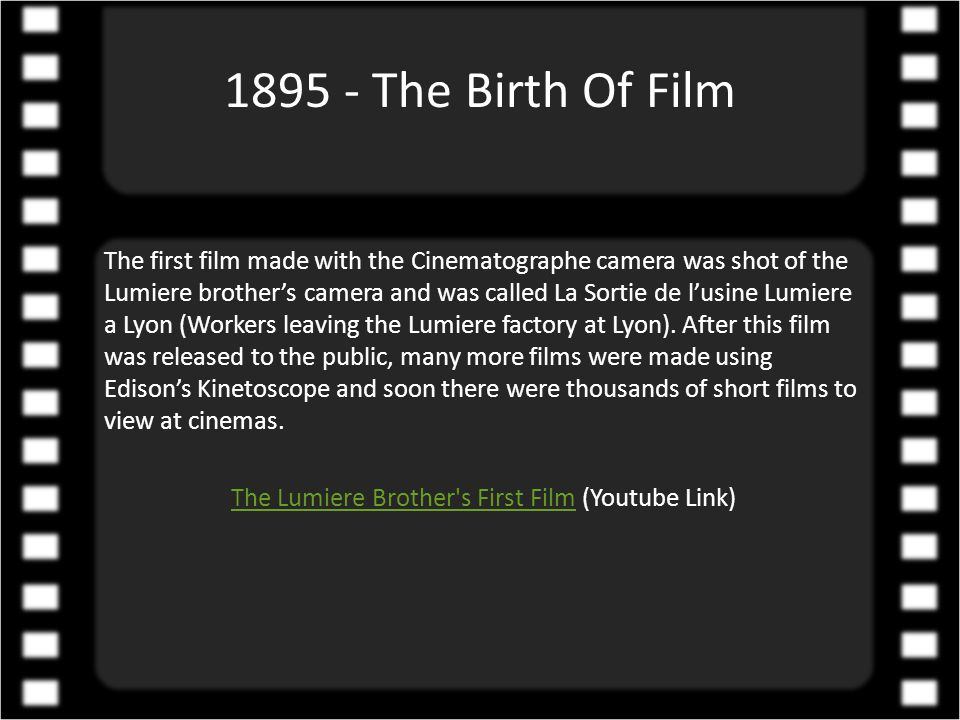 1894 The Lumiere brothers revolutionized the motion picture industry by inventing the Cinematographe.