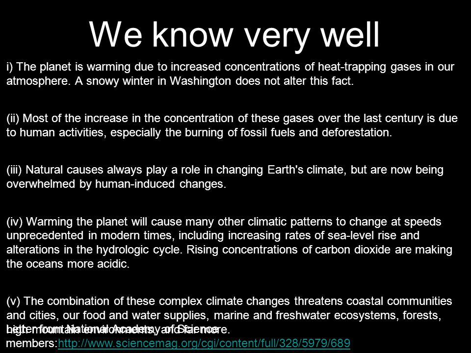 34 We know very well i) The planet is warming due to increased concentrations of heat-trapping gases in our atmosphere.
