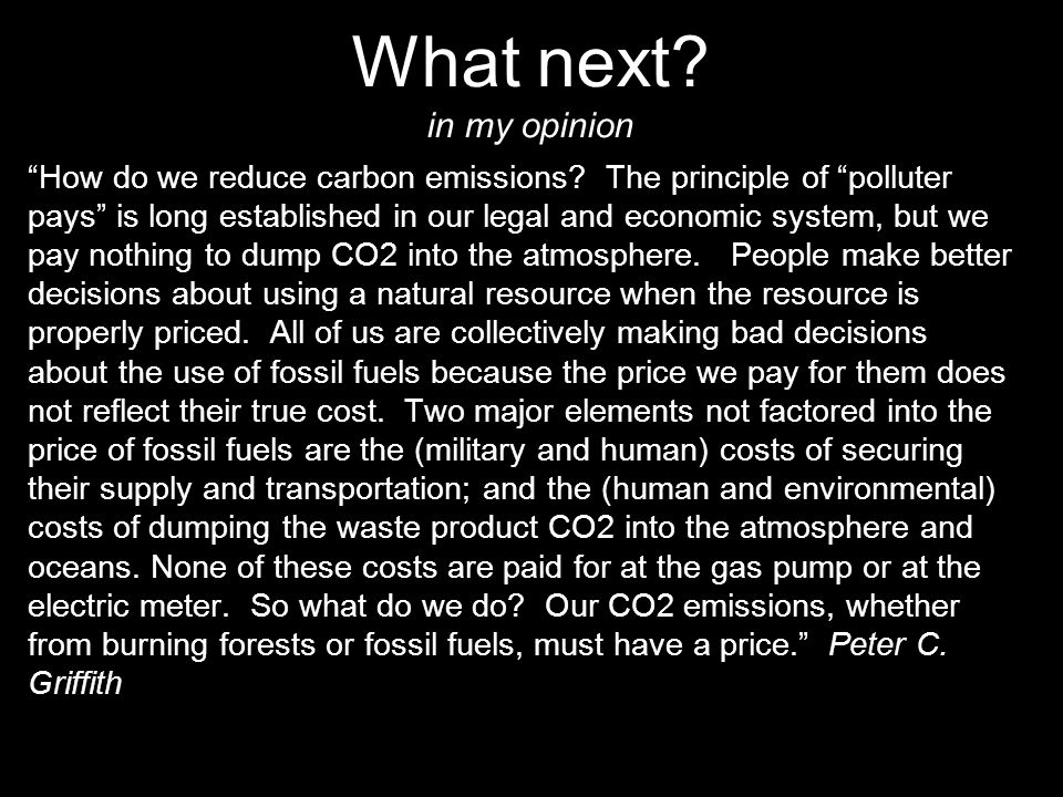 "40 ""How do we reduce carbon emissions? The principle of ""polluter pays"" is long established in our legal and economic system, but we pay nothing to du"