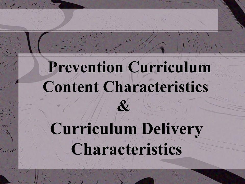 Prevention Curriculum Content Characteristics Curriculum Delivery Characteristics &