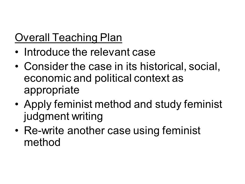 Timetable Class1.Introduce students to judgment writing/feminist method and historical context.