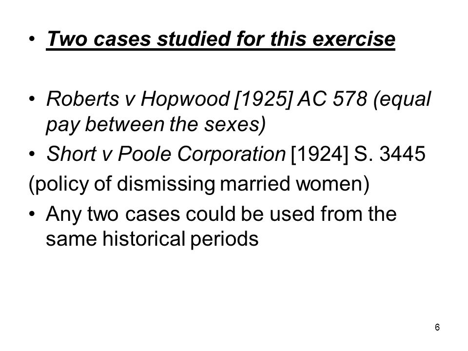 7 General Information Roberts v Hopwood is a landmark/well known case because: Interventionist court willing to override the discretion exercised by an elected council.