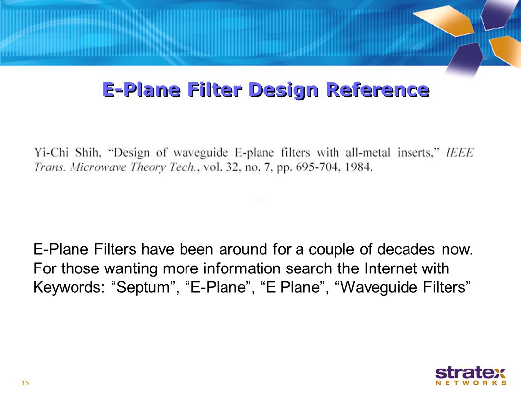 16 E-Plane Filter Design Reference E-Plane Filters have been around for a couple of decades now.