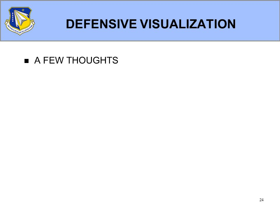 24 DEFENSIVE VISUALIZATION A FEW THOUGHTS