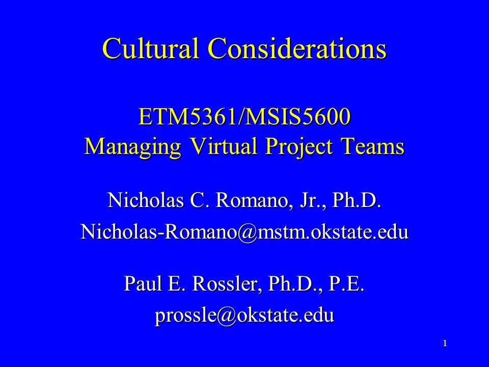 1 Cultural Considerations ETM5361/MSIS5600 Managing Virtual Project Teams Nicholas C.