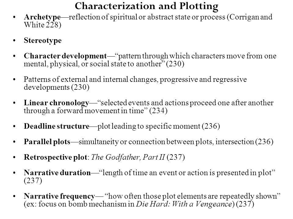 Characterization and Plotting Archetype—reflection of spiritual or abstract state or process (Corrigan and White 228) Stereotype Character development