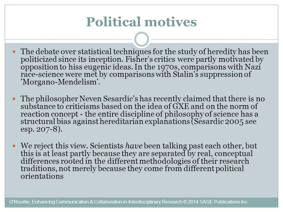 Political motives The debate over statistical techniques for the study of heredity has been politicized since its inception.