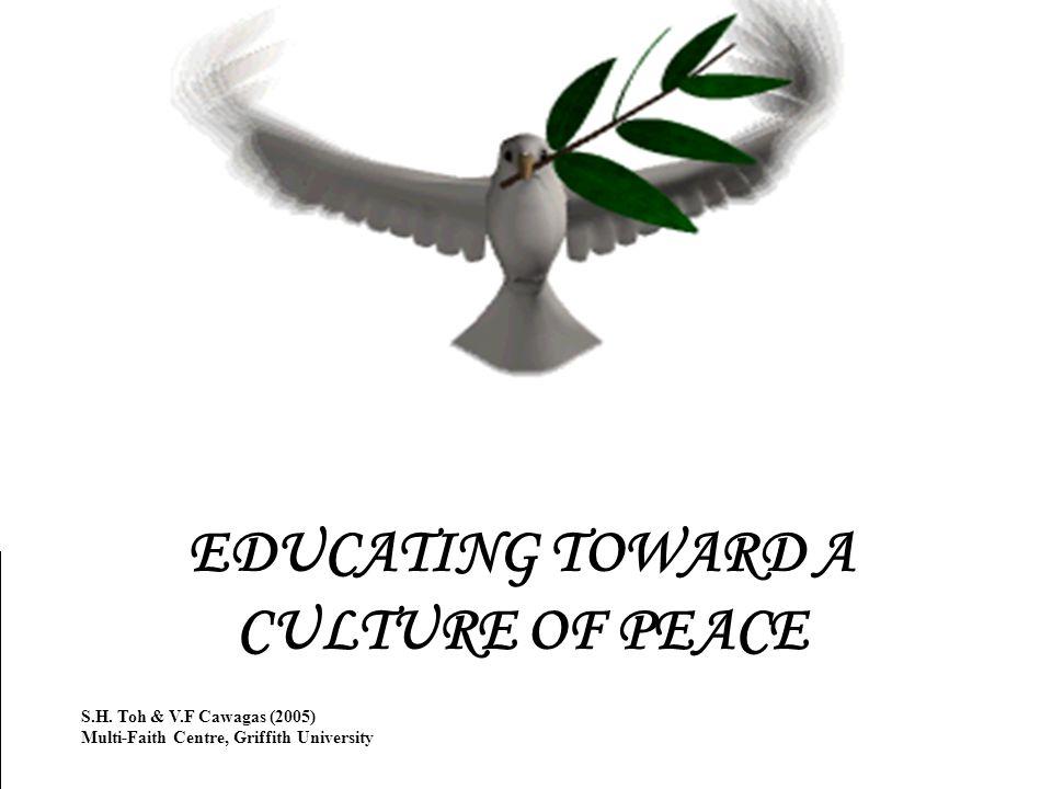 EDUCATING TOWARD A CULTURE OF PEACE S.H.