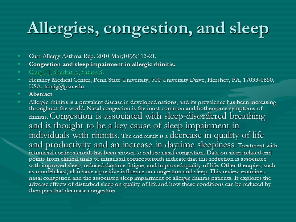 Allergies, congestion, and sleep Curr Allergy Asthma Rep. 2010 Mar;10(2):113-21.Curr Allergy Asthma Rep. 2010 Mar;10(2):113-21. Congestion and sleep i