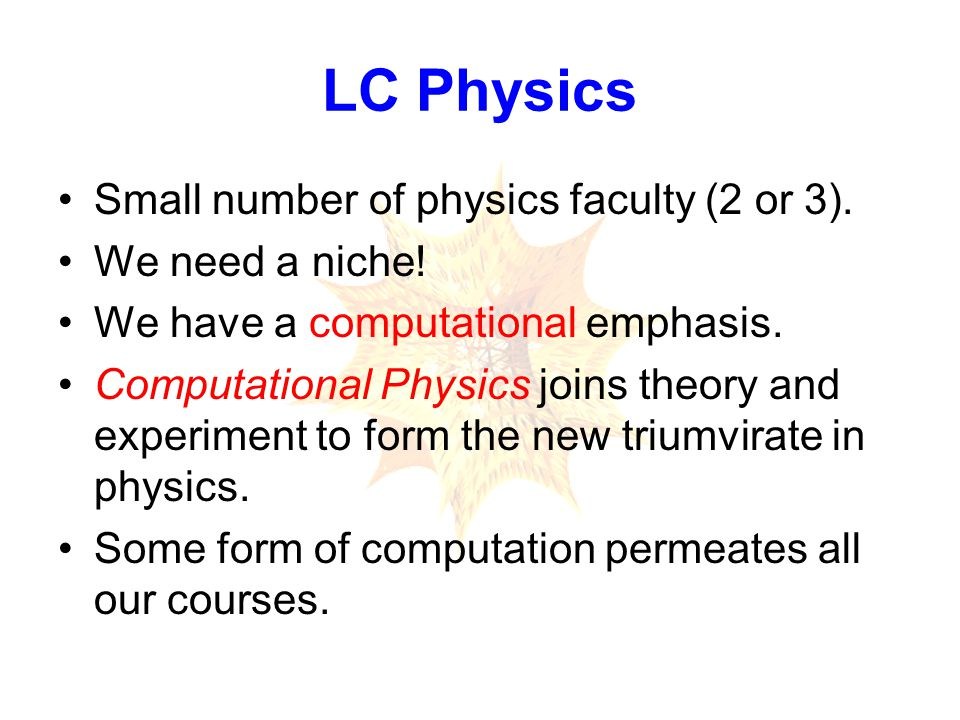 LC Physics Small number of physics faculty (2 or 3).
