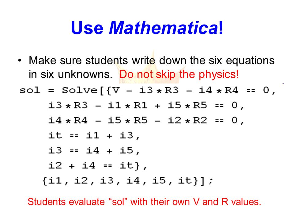 Use Mathematica. Make sure students write down the six equations in six unknowns.
