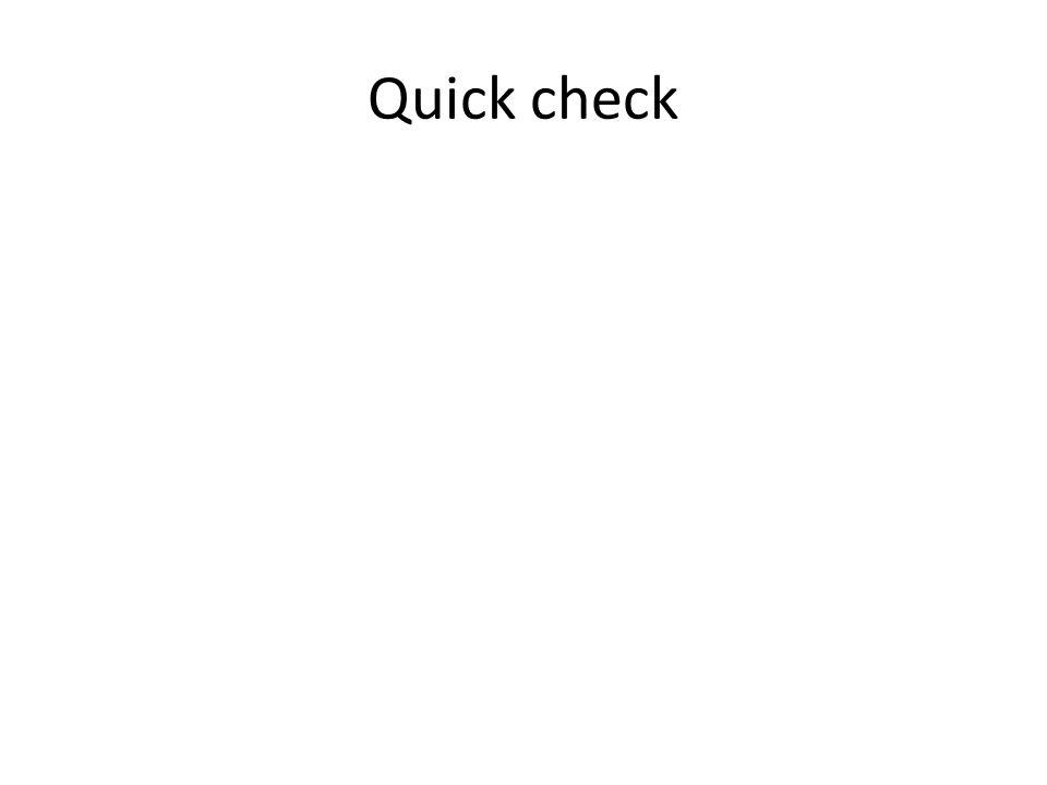 Quick check