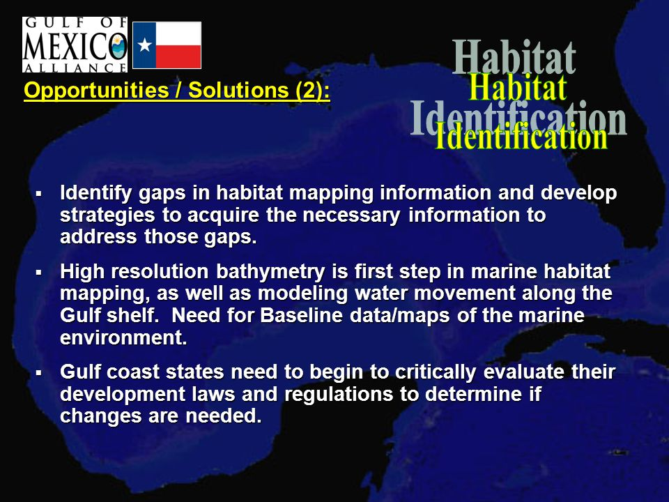 Opportunities / Solutions (2):  Identify gaps in habitat mapping information and develop strategies to acquire the necessary information to address those gaps.