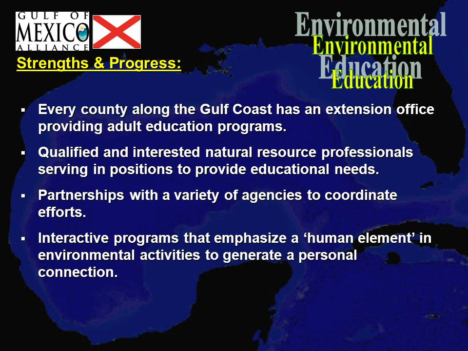 Strengths & Progress:  Every county along the Gulf Coast has an extension office providing adult education programs.