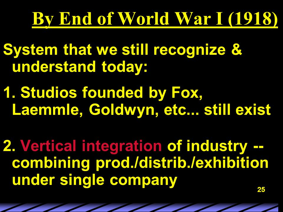 25 By End of World War I (1918) System that we still recognize & understand today: 1.