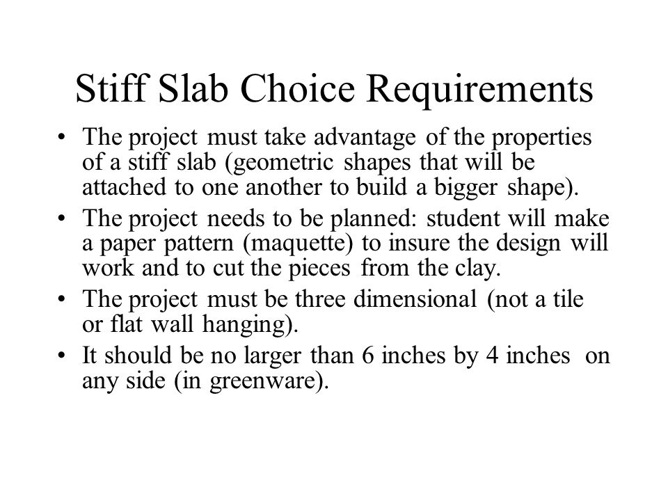 Stiff Slab Choice Requirements The project must take advantage of the properties of a stiff slab (geometric shapes that will be attached to one another to build a bigger shape).