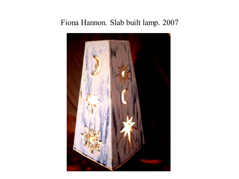 Fiona Hannon. Slab built lamp. 2007