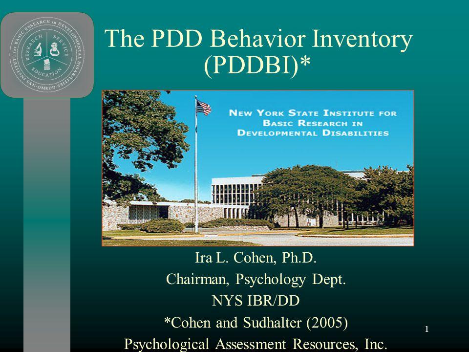 2 PDD Behavior Inventory (PDDBI) Cohen, I.L., Schmidt-Lackner, S., Romanczyk, R., and Sudhalter, V.