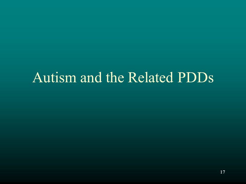 17 Autism and the Related PDDs