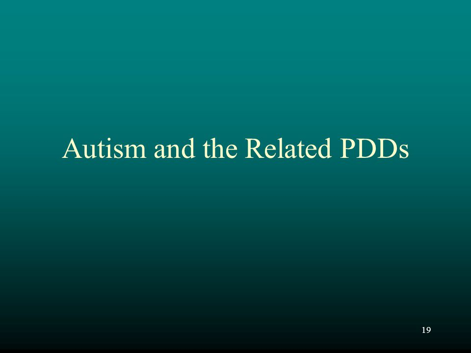 19 Autism and the Related PDDs