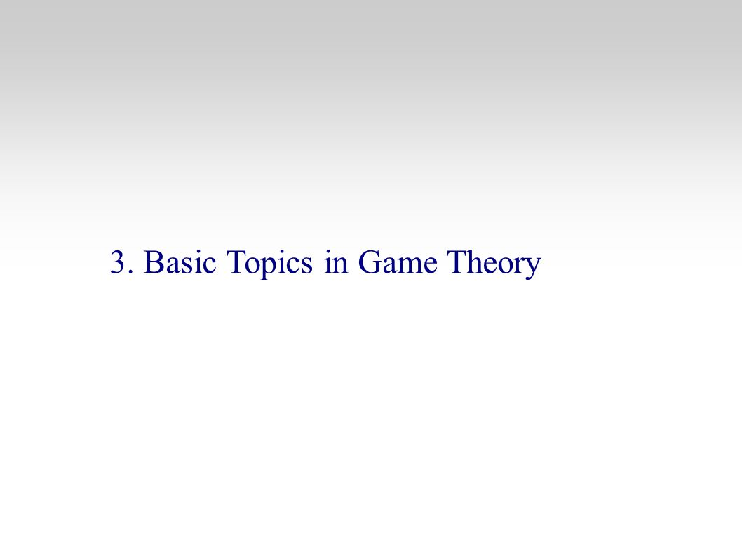 3. Basic Topics in Game Theory