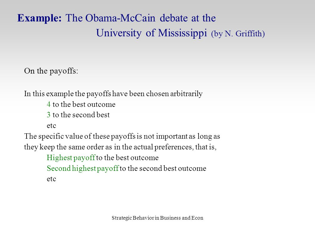 Strategic Behavior in Business and Econ Example: The Obama-McCain debate at the University of Mississippi (by N.