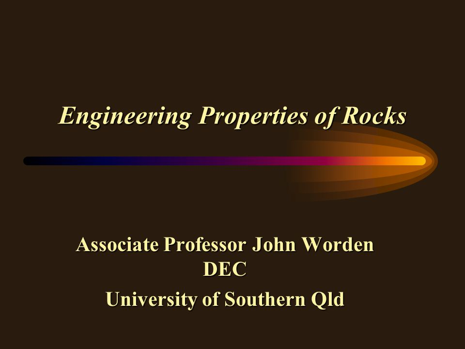 Engineering Properties of Rocks lAt this point in your course, you should appreciate that rock properties tend to vary widely, often over short distances.