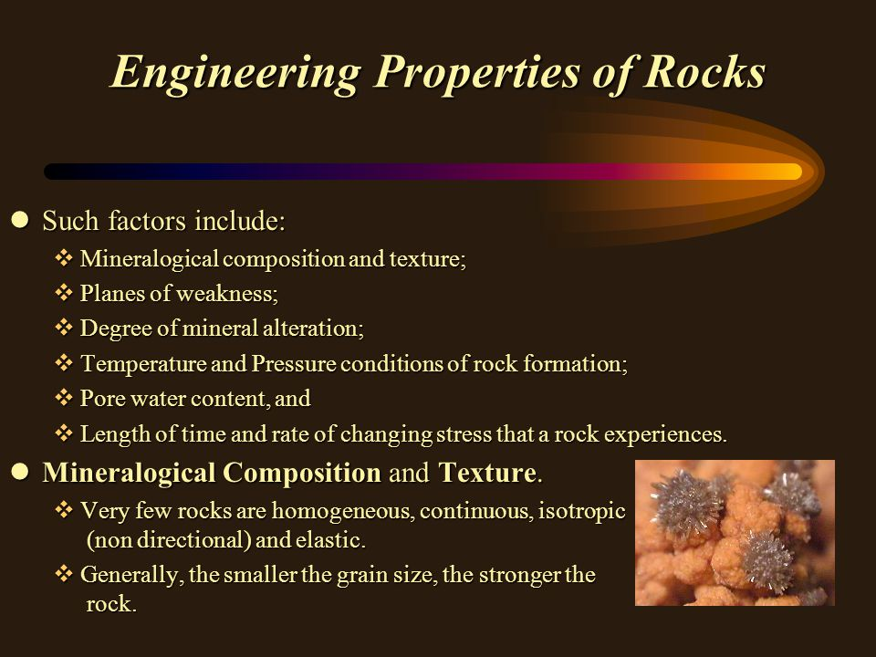Engineering Properties of Rocks vTexture influences the rock strength directly through the degree of interlocking of the component grains.