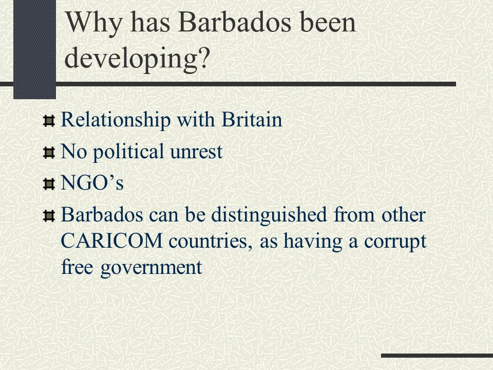 Why has Barbados been developing.