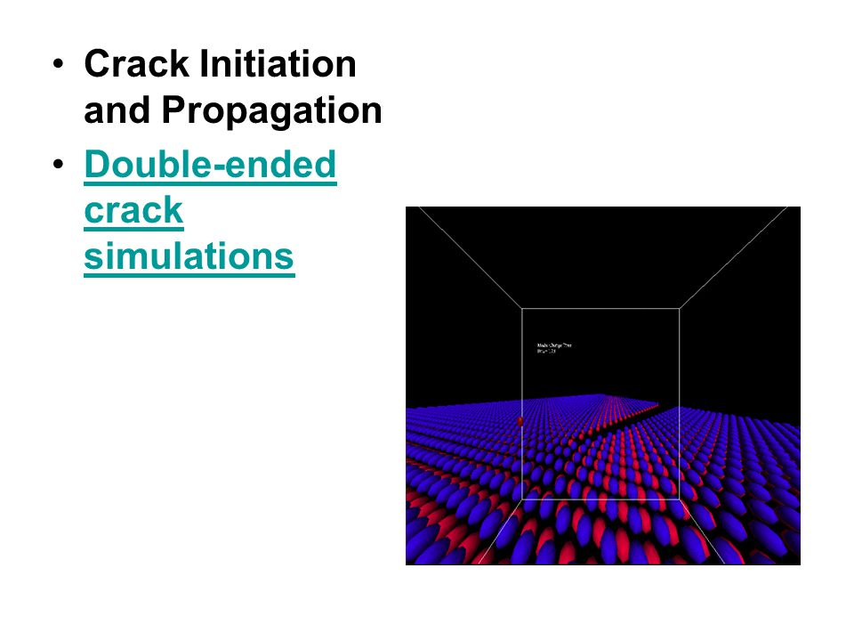 Double-ended crack simulationsDouble-ended crack simulations