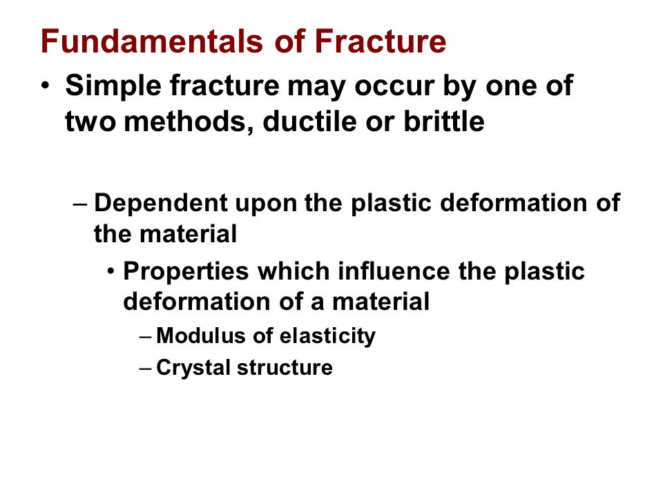Griffith Theory of Brittle Fracture The critical stress required for crack propagation in a brittle material is given by: –E = modulus of elasticity –gs= specific surface energy –a = half the length of an internal crack Applies only in cases where there is no plastic deformation present.