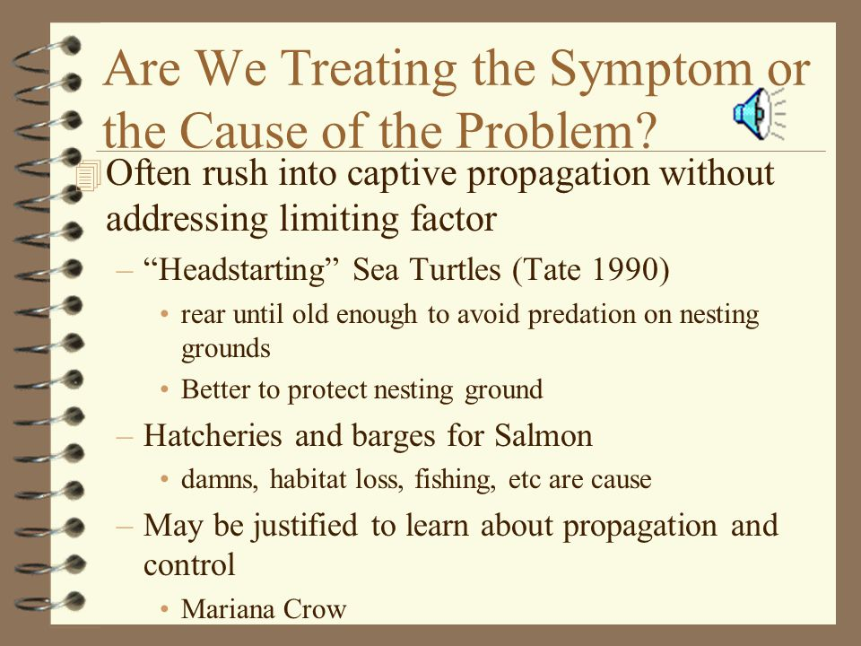 Are We Treating the Symptom or the Cause of the Problem.