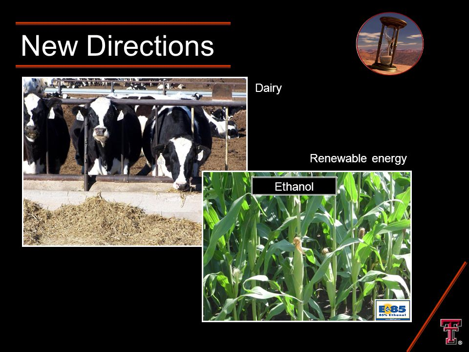 New Directions ® Ethanol Dairy Renewable energy