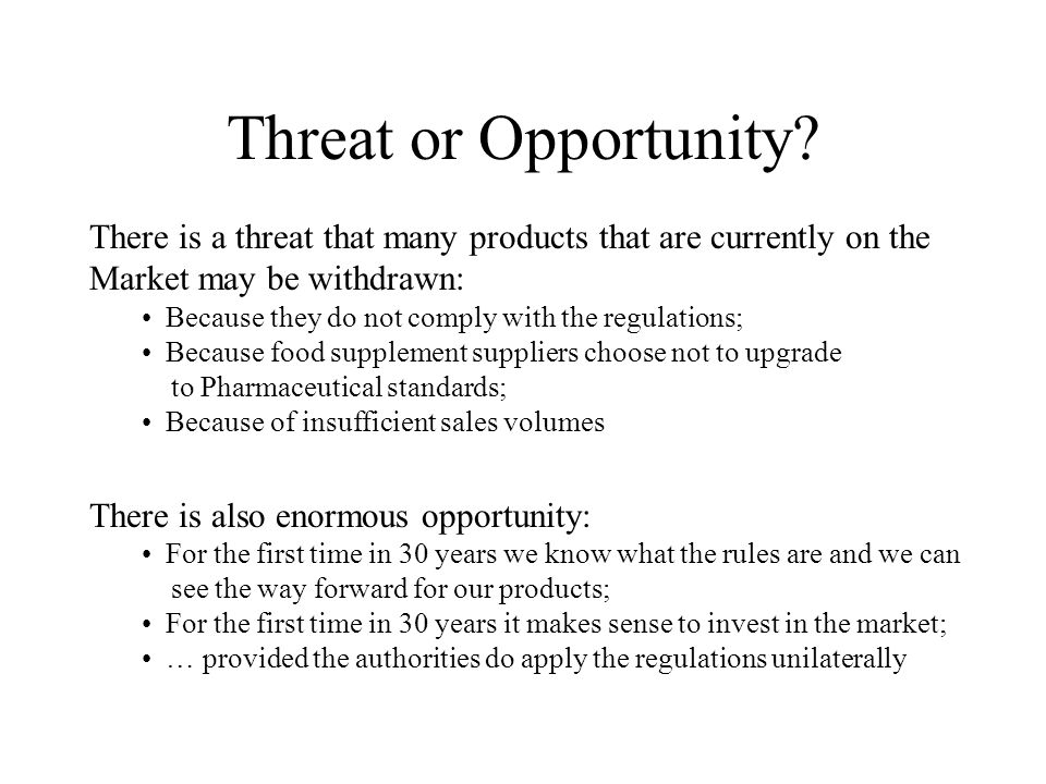 Threat or Opportunity.