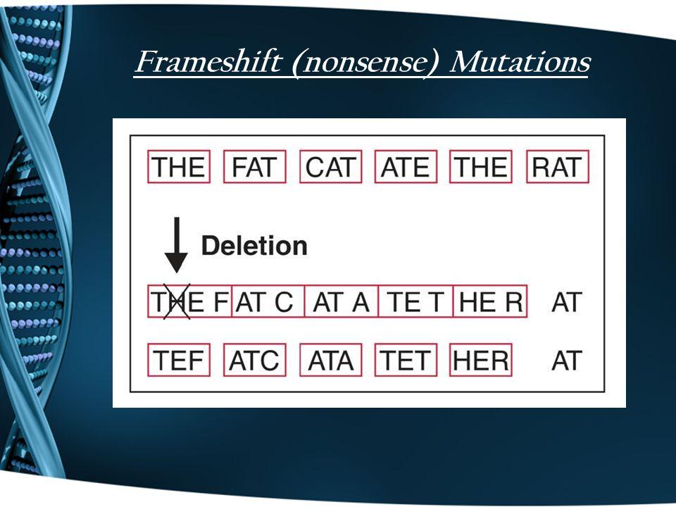 Frameshift (nonsense) Mutations