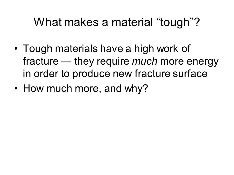 What makes a material tough .