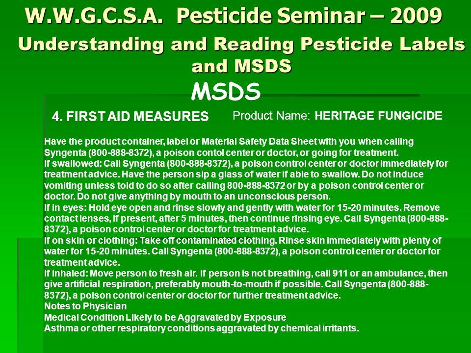 W.W.G.C.S.A. Pesticide Seminar – 2009 MSDS Understanding and Reading Pesticide Labels and MSDS 4.