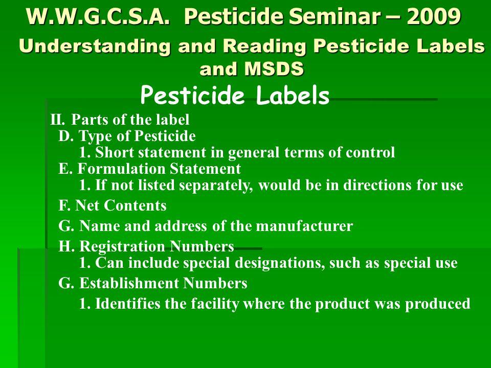 W.W.G.C.S.A.Pesticide Seminar – 2009 Pesticide Labels II.