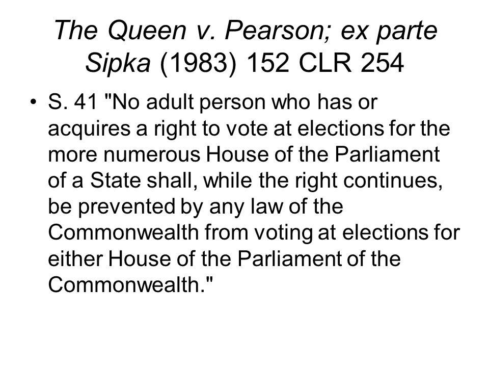 The Queen v. Pearson; ex parte Sipka (1983) 152 CLR 254 S.
