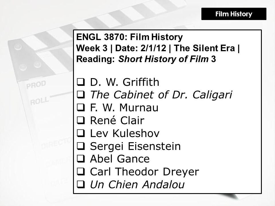 Film History ENGL 3870: Film History Week 3 | Date: 2/1/12 | The Silent Era | Reading: Short History of Film 3  D.
