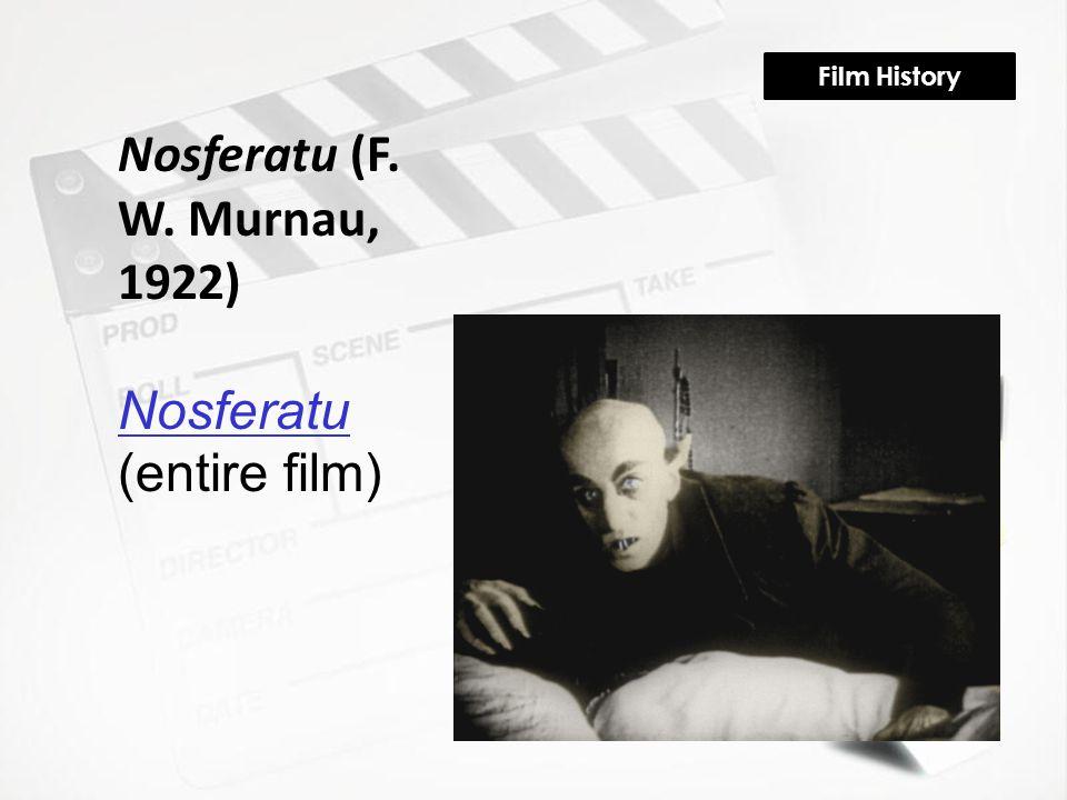 Film History Nosferatu (F. W. Murnau, 1922) Nosferatu Nosferatu (entire film)