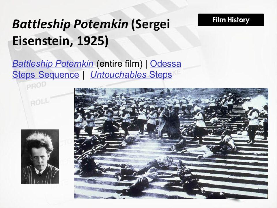 Film History Battleship Potemkin (Sergei Eisenstein, 1925) Battleship PotemkinBattleship Potemkin (entire film) | Odessa Steps Sequence | Untouchables