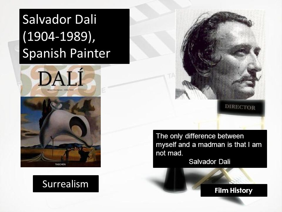 Salvador Dali (1904-1989), Spanish Painter The only difference between myself and a madman is that I am not mad.
